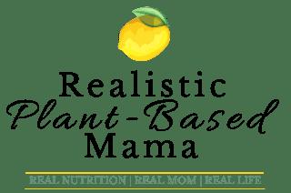 Realistic Plant-Based Mama
